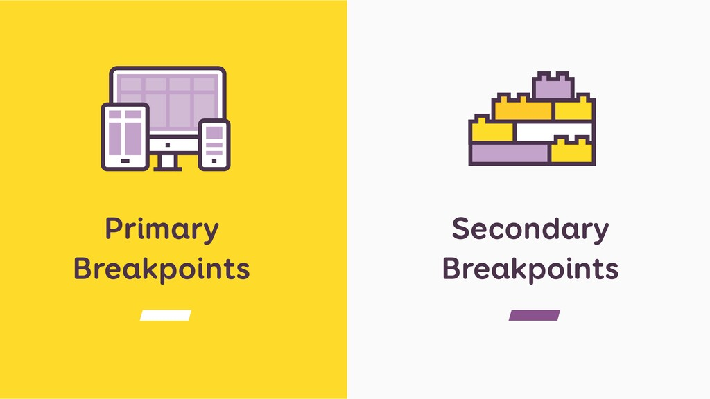 Primary Breakpoints Secondary Breakpoints