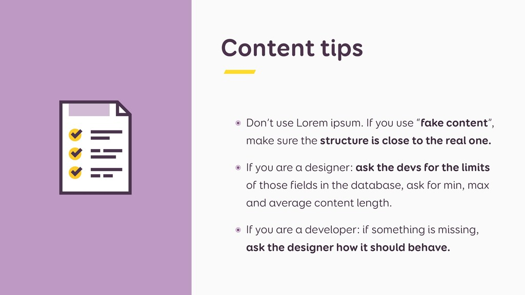 Content tips ๏ Don't use Lorem ipsum. If you us...