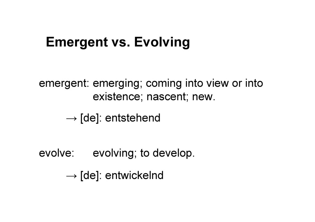 Emergent vs. Evolving emergent: emerging; comin...