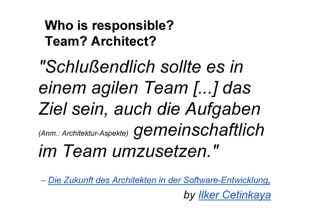 """Who is responsible? Team? Architect? """"Schlußend..."""