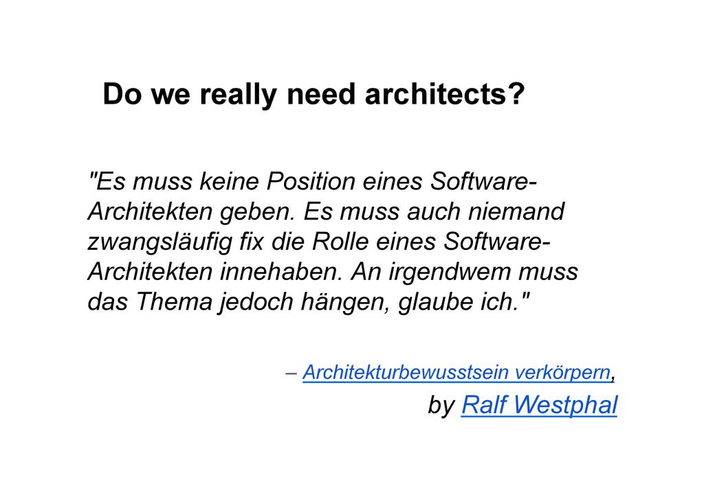 "Do we really need architects? ""Es muss keine Po..."