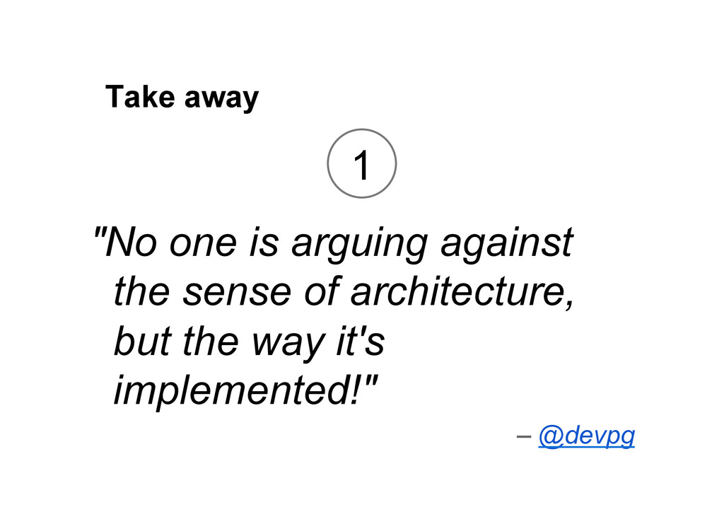 "Take away ""No one is arguing against the sense ..."