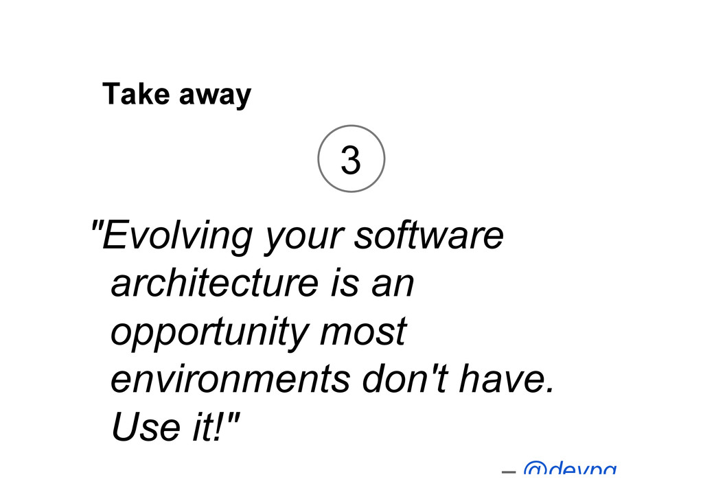 "Take away ""Evolving your software architecture ..."