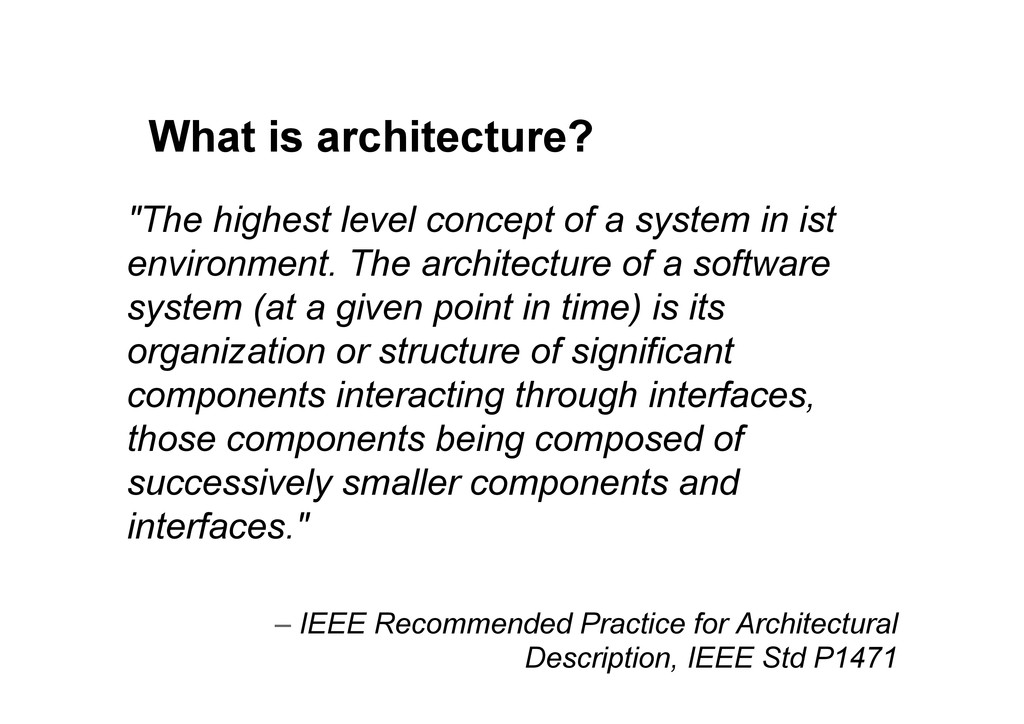 "What is architecture? ""The highest level concep..."