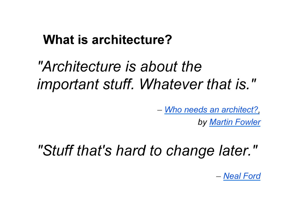 "What is architecture? ""Architecture is about th..."