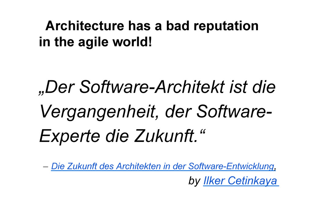 Architecture has a bad reputation in the agile ...