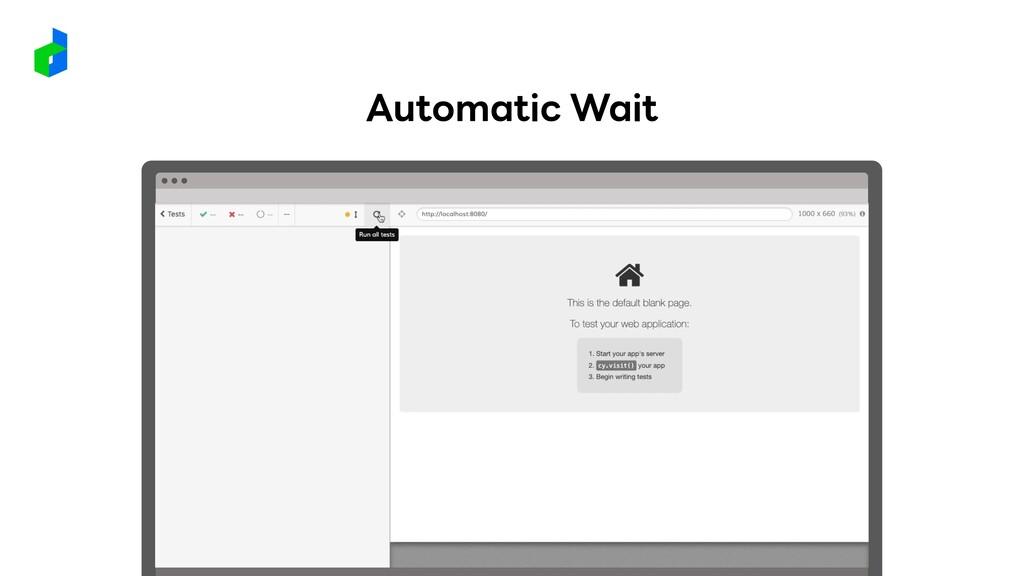 Automatic Wait