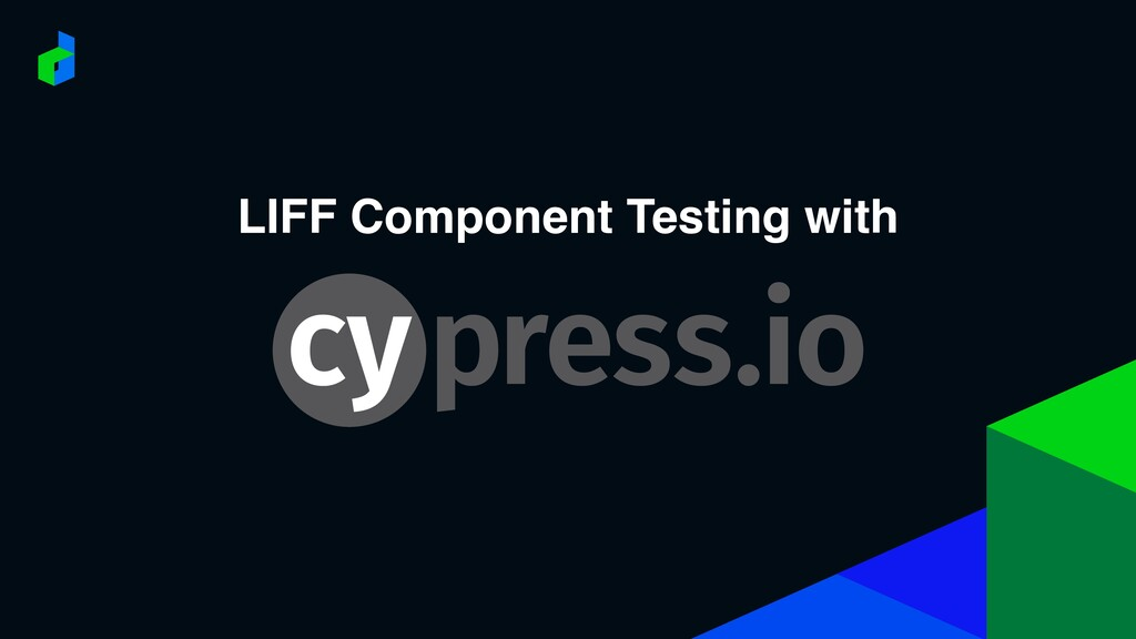LIFF Component Testing with