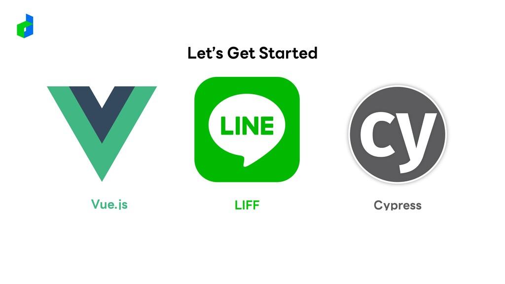 Vue.js Cypress LIFF Let's Get Started