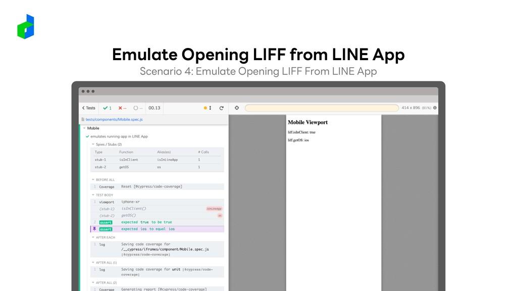 Scenario 4: Emulate Opening LIFF From LINE App ...