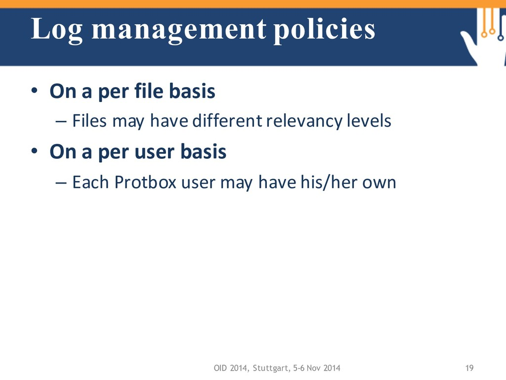 Log management policies • On a per file basis –...