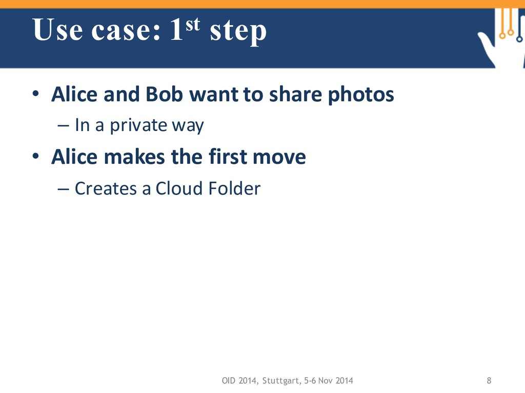 Use case: 1st step • Alice and Bob want to shar...
