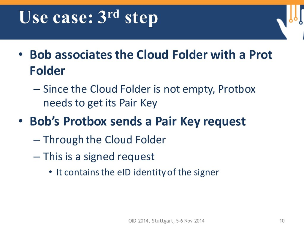 Use case: 3rd step • Bob associates the Cloud F...