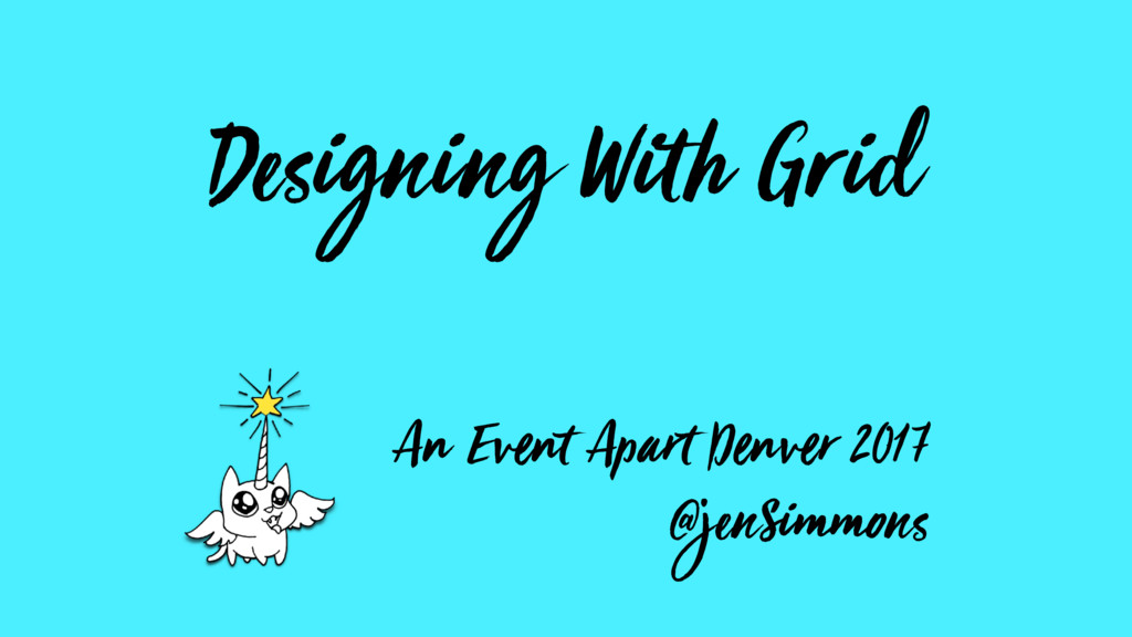 Designing With Grid An Event Apart Denver 2017 ...
