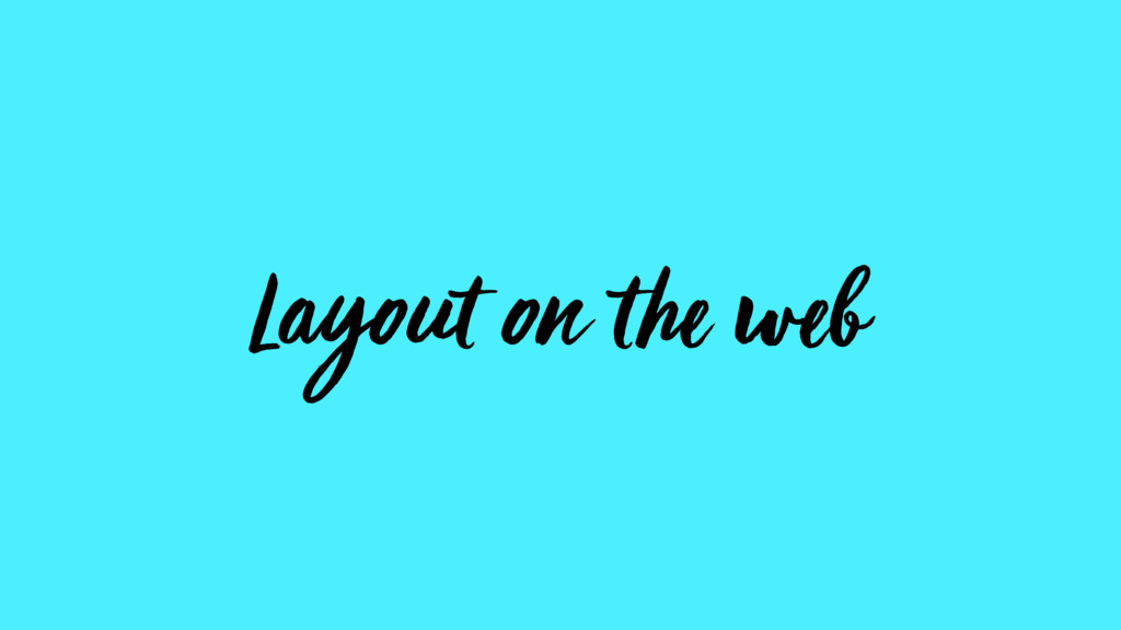 Layout on the web