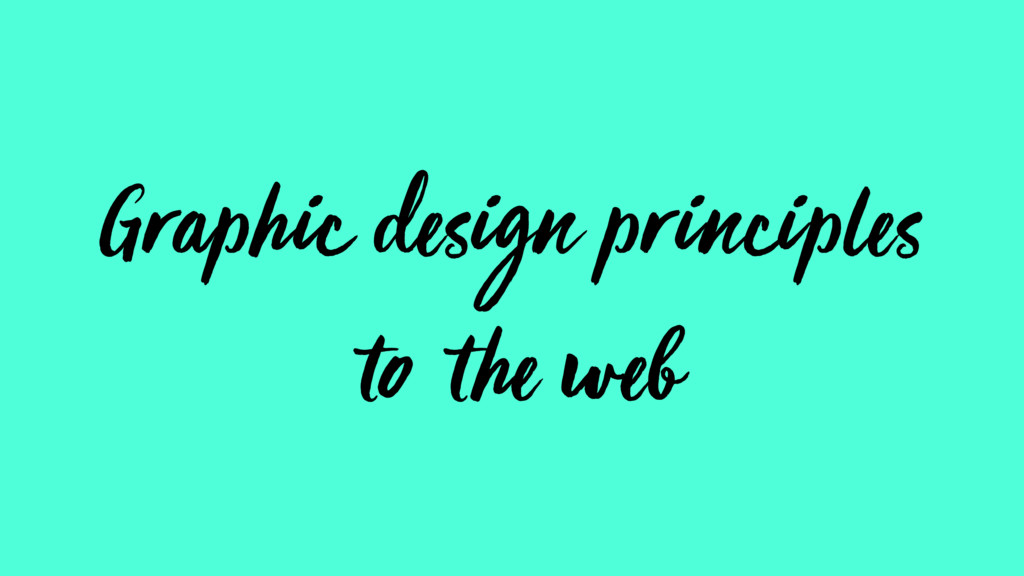 Graphic design principles to the web