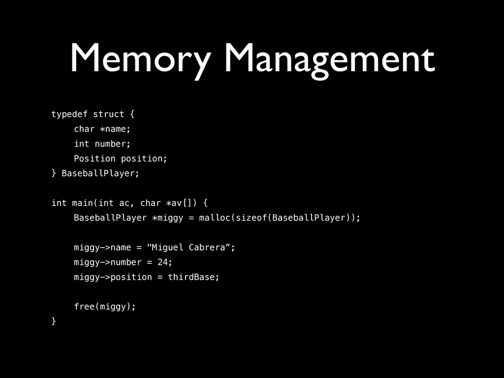 Memory Management typedef struct { char *name; ...