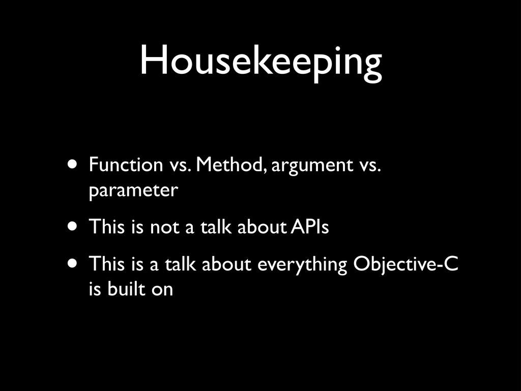 Housekeeping • Function vs. Method, argument vs...