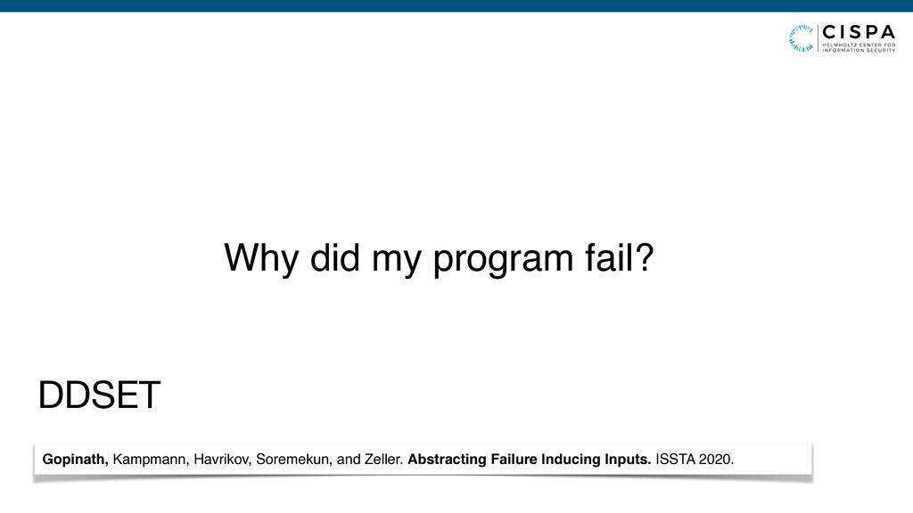 Why did my program fail? DDSET Gopinath, Kampma...