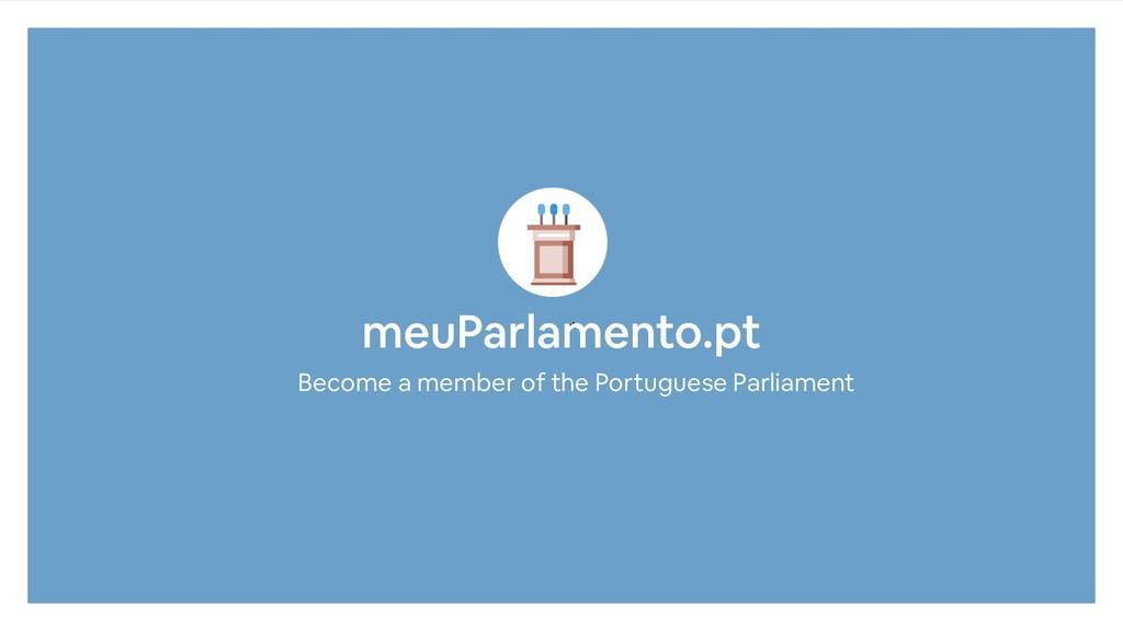 * meuParlamento.pt Become a member of the Portu...