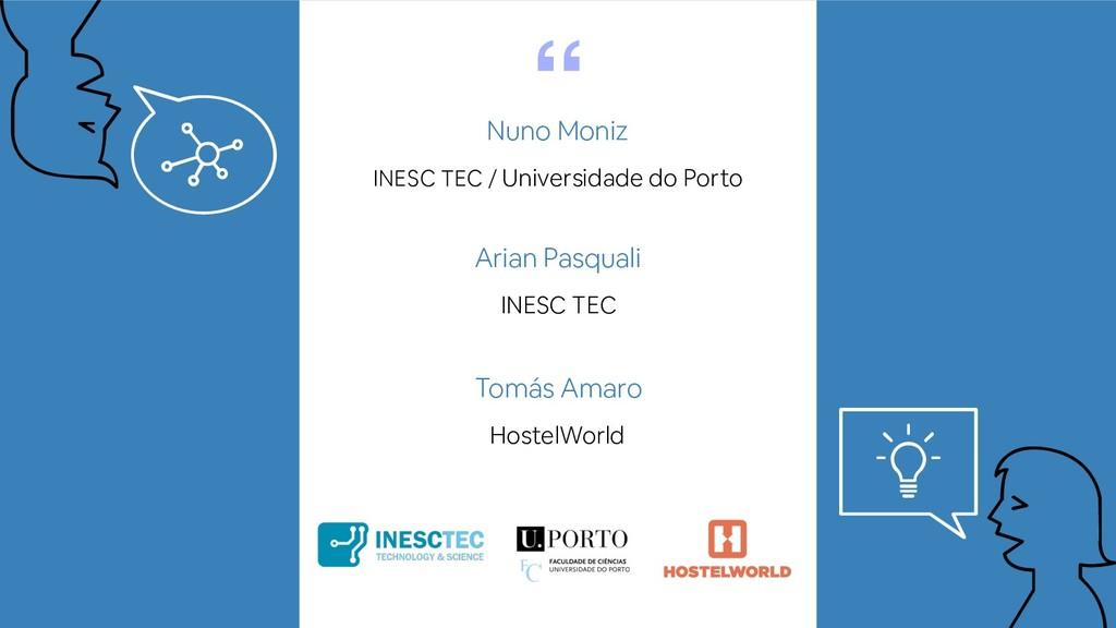 """ Nuno Moniz INESC TEC / Universidade do Porto..."