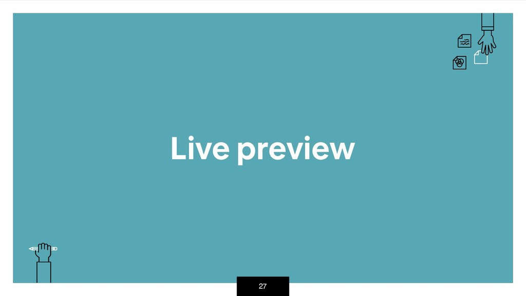 27 Live preview