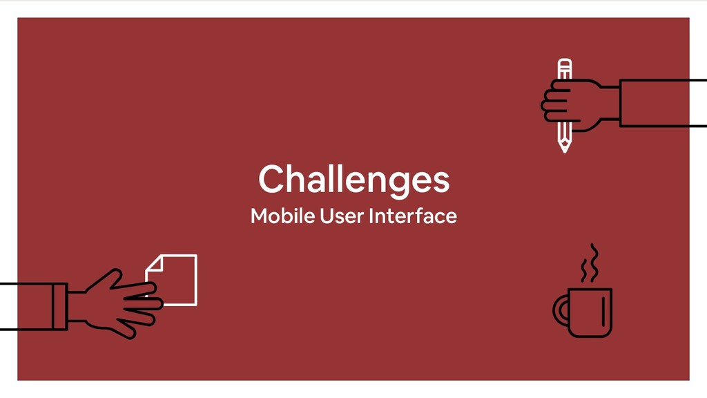 Challenges Mobile User Interface