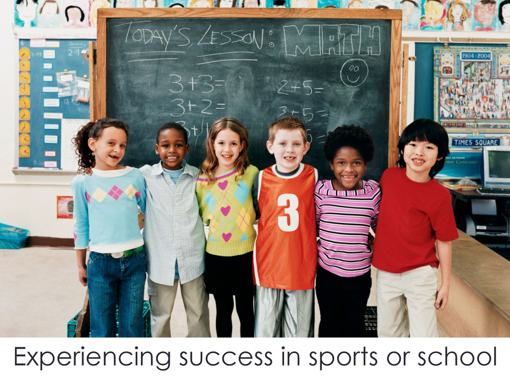 Experiencing success in sports or school