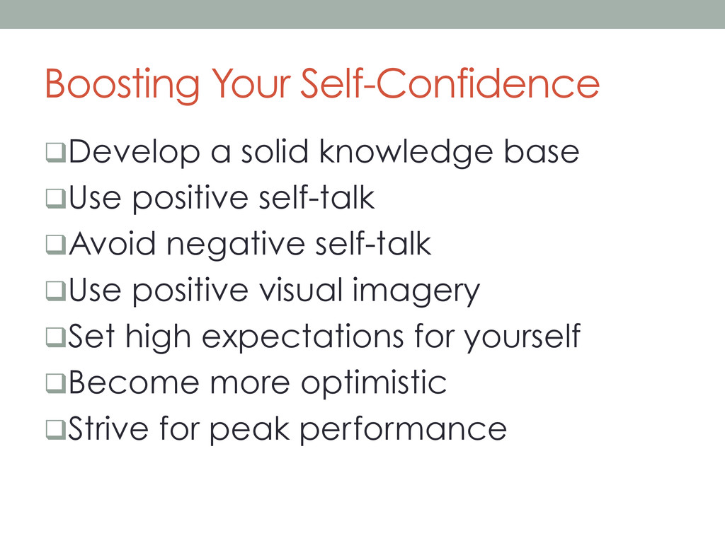 Boosting Your Self-Confidence q Develop a soli...