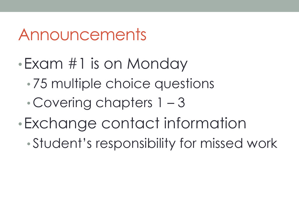 Announcements • Exam #1 is on Monday • 75 multi...