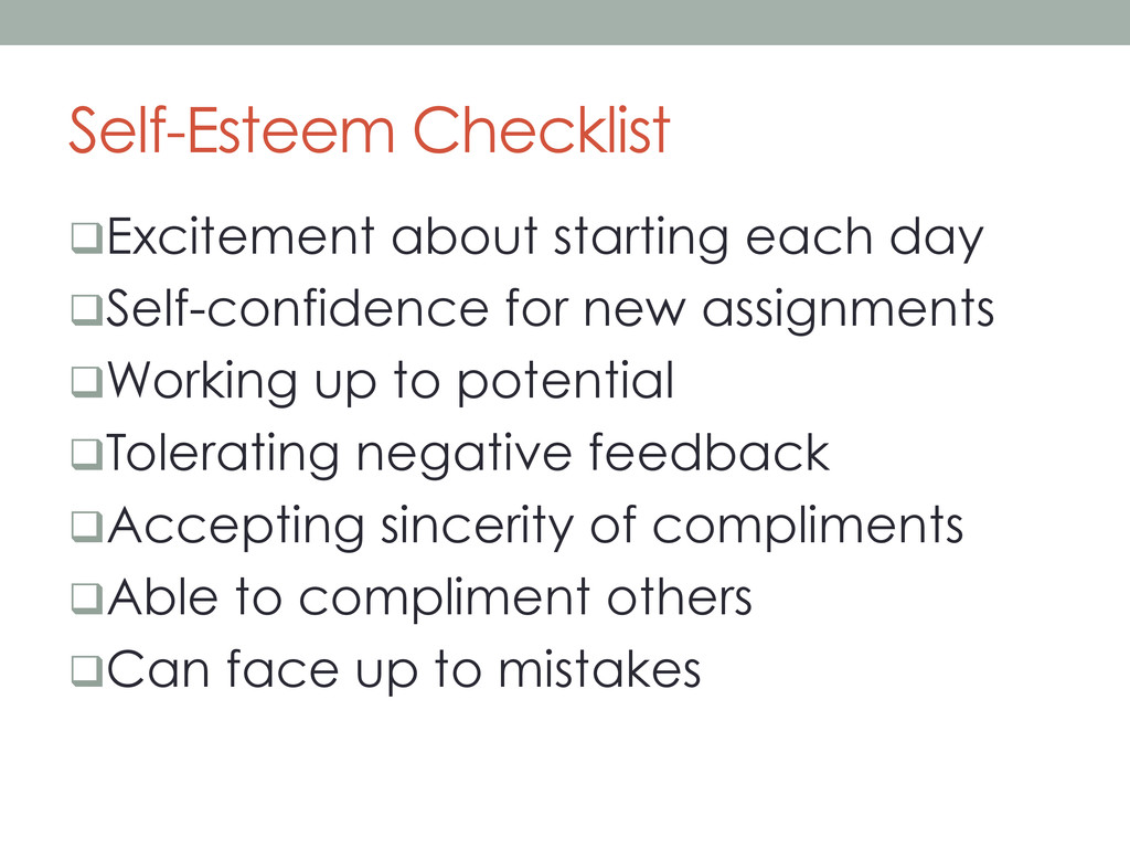 Self-Esteem Checklist q Excitement about start...