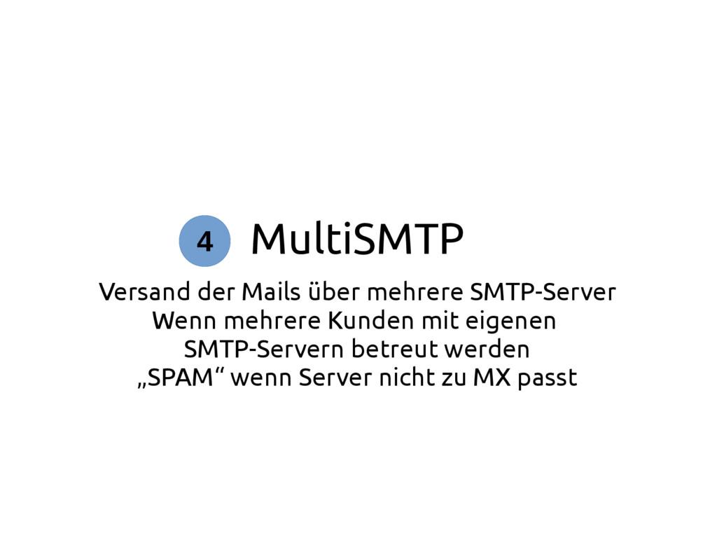 MultiSMTP Versand der Mails über mehrere SMTP-S...