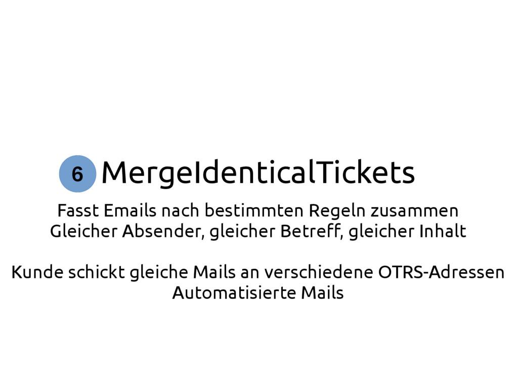 MergeIdenticalTickets Fasst Emails nach bestimm...