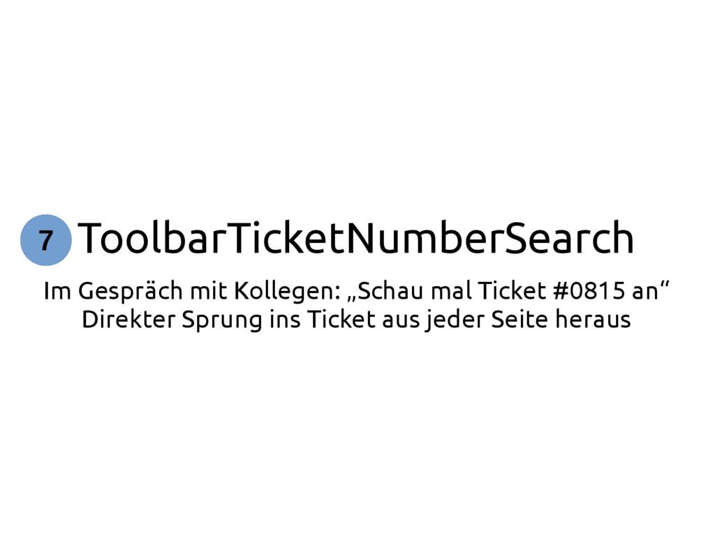 ToolbarTicketNumberSearch Im Gespräch mit Kolle...