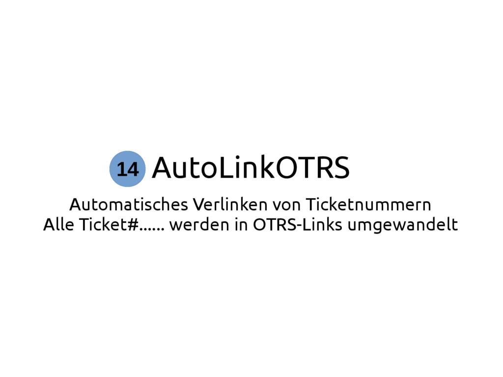 AutoLinkOTRS Automatisches Verlinken von Ticket...