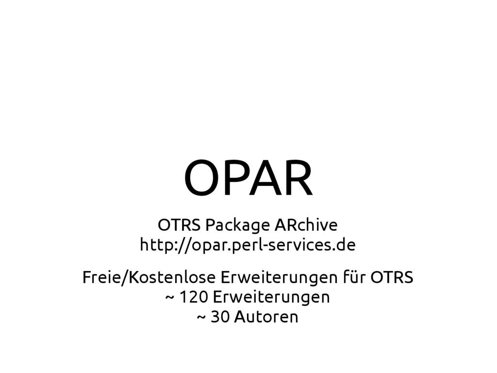 OPAR OTRS Package ARchive http://opar.perl-serv...