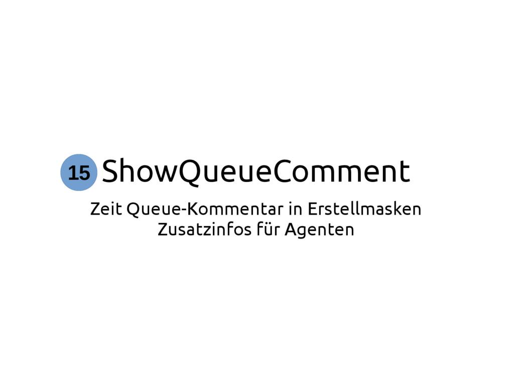 ShowQueueComment Zeit Queue-Kommentar in Erstel...