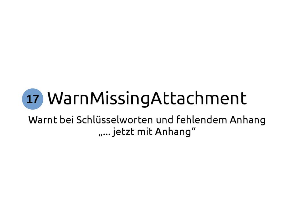 WarnMissingAttachment Warnt bei Schlüsselworten...