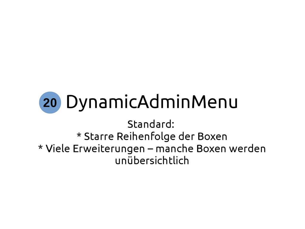 DynamicAdminMenu Standard: * Starre Reihenfolge...