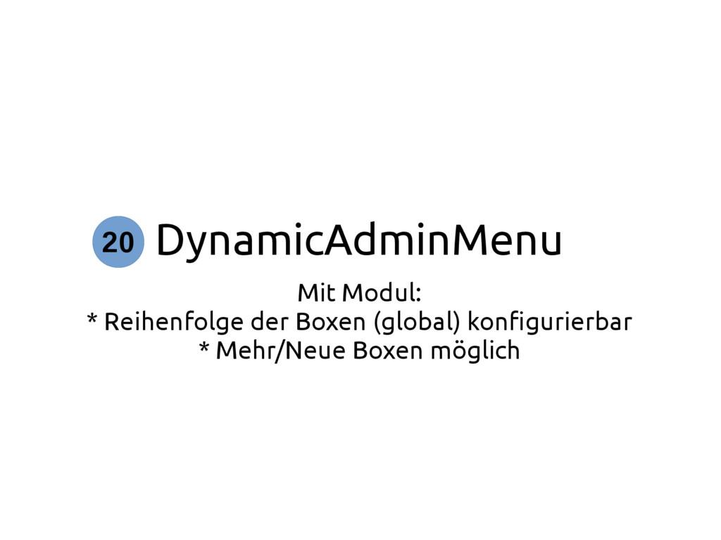 DynamicAdminMenu Mit Modul: * Reihenfolge der B...