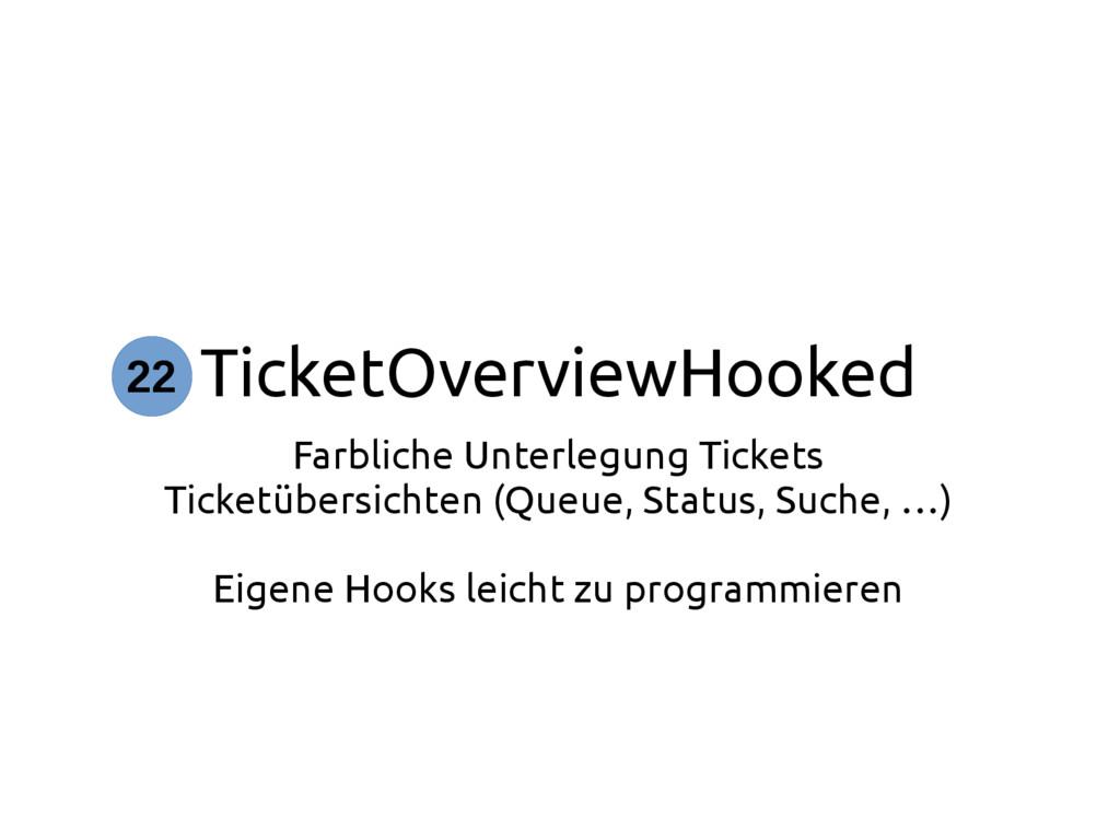 TicketOverviewHooked Farbliche Unterlegung Tick...