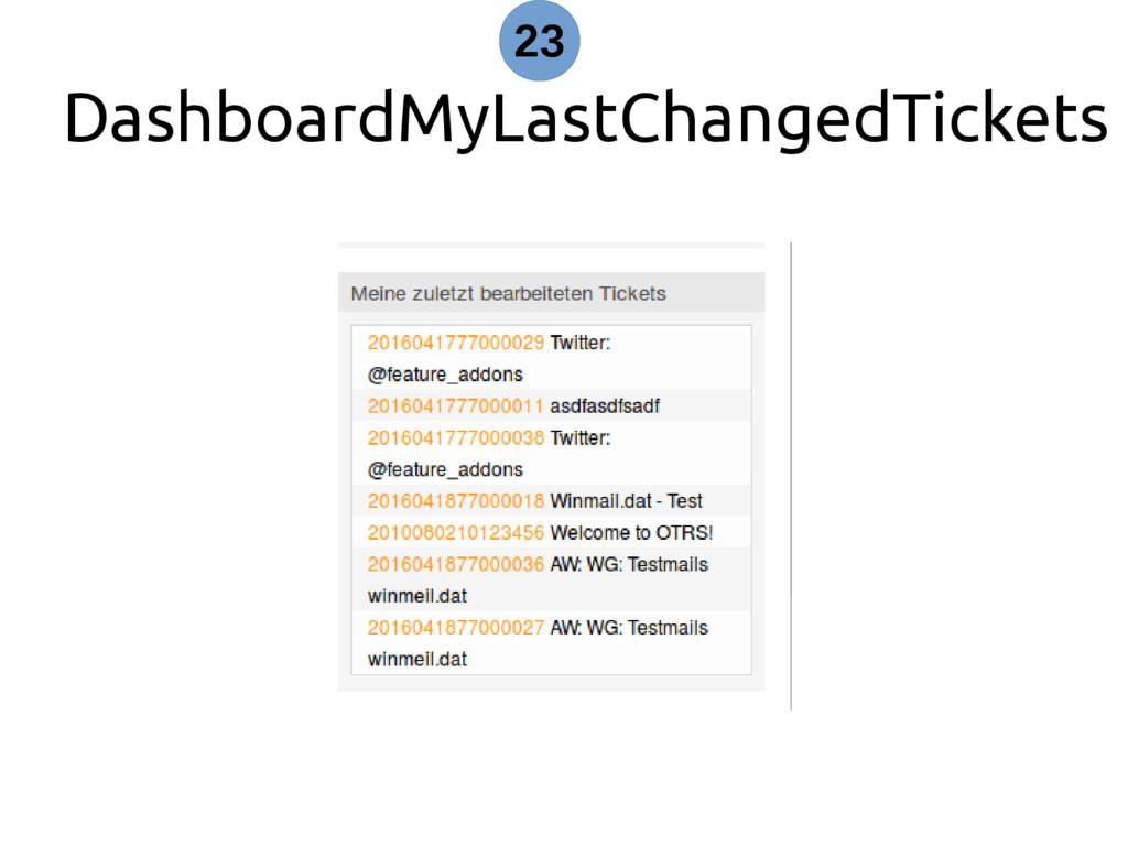 DashboardMyLastChangedTickets 23