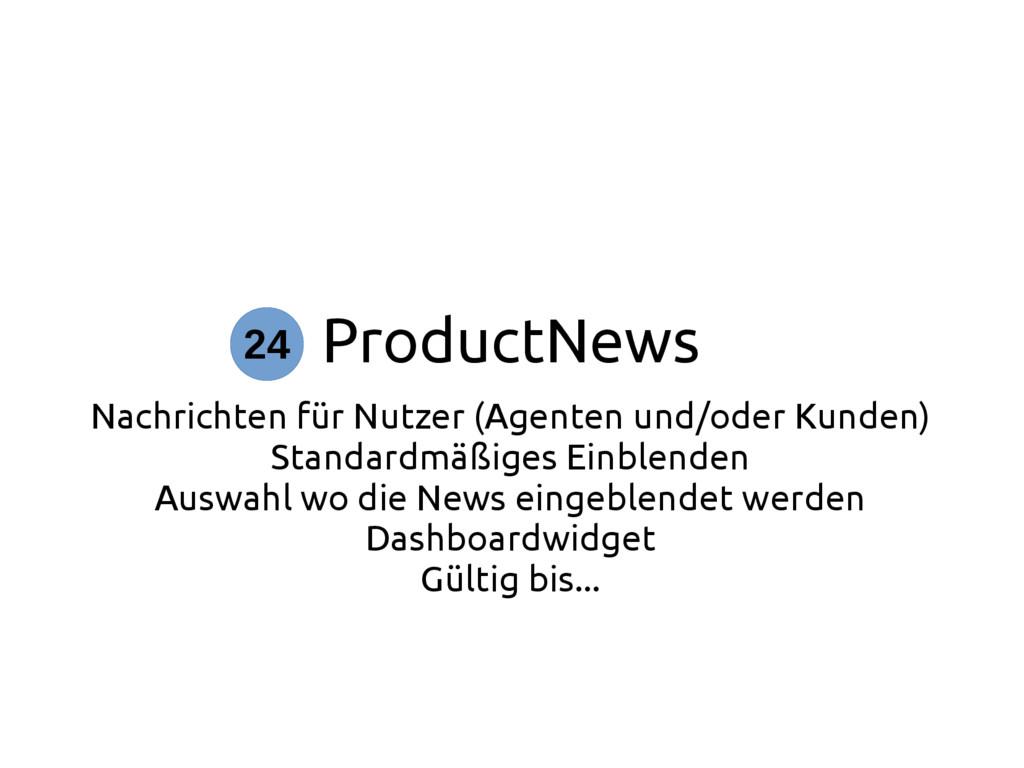 ProductNews Nachrichten für Nutzer (Agenten und...