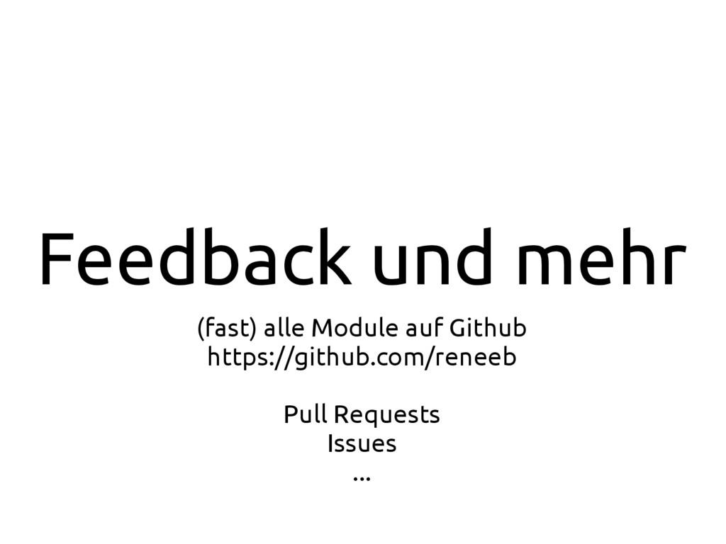 Feedback und mehr (fast) alle Module auf Github...