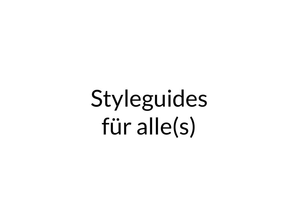 Styleguides für alle(s)