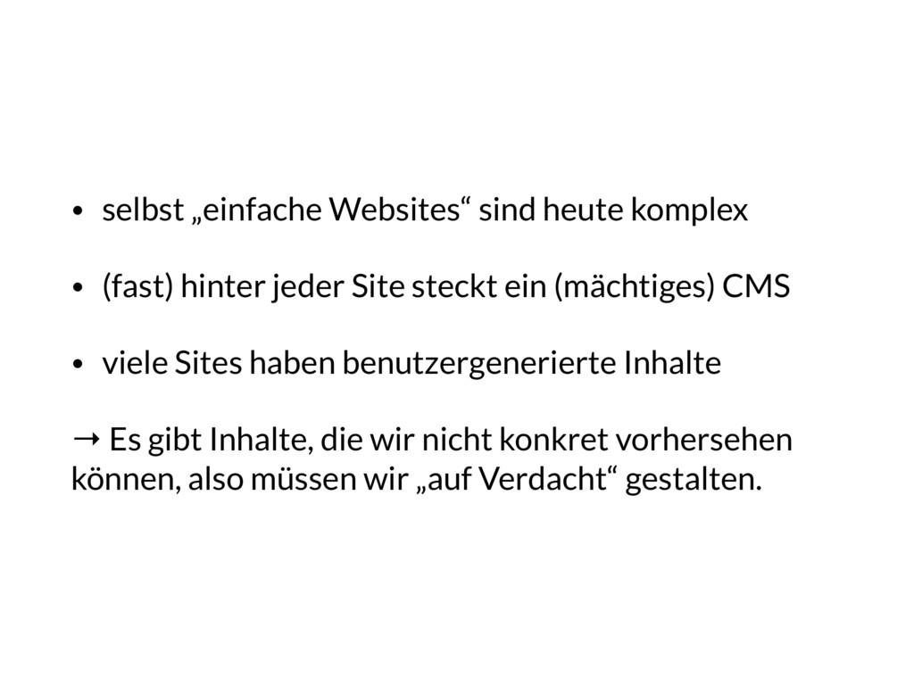 """• selbst """"einfache Websites"""" sind heute komplex..."""