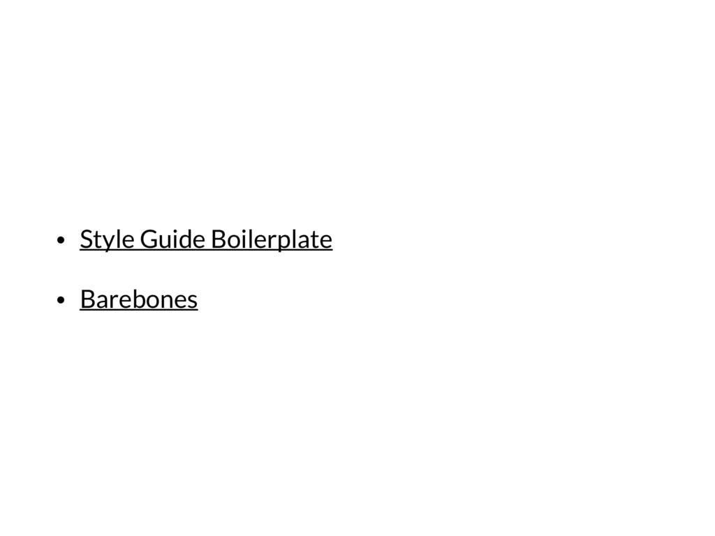 • Style Guide Boilerplate • Barebones