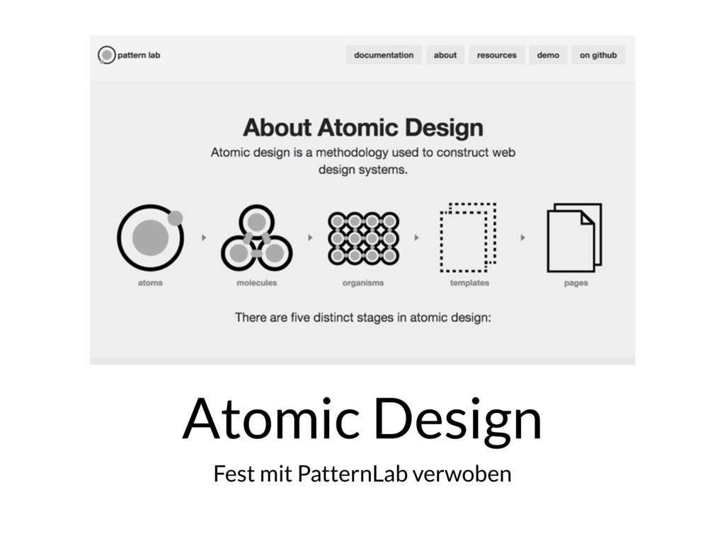 Atomic Design Fest mit PatternLab verwoben