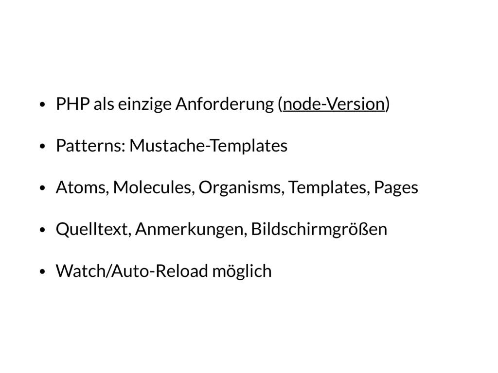 • PHP als einzige Anforderung (node-Version) • ...