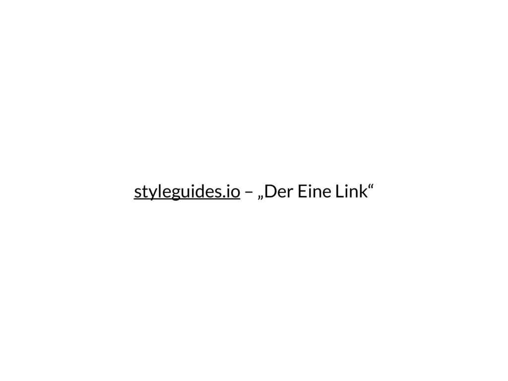 """styleguides.io – """"Der Eine Link"""""""